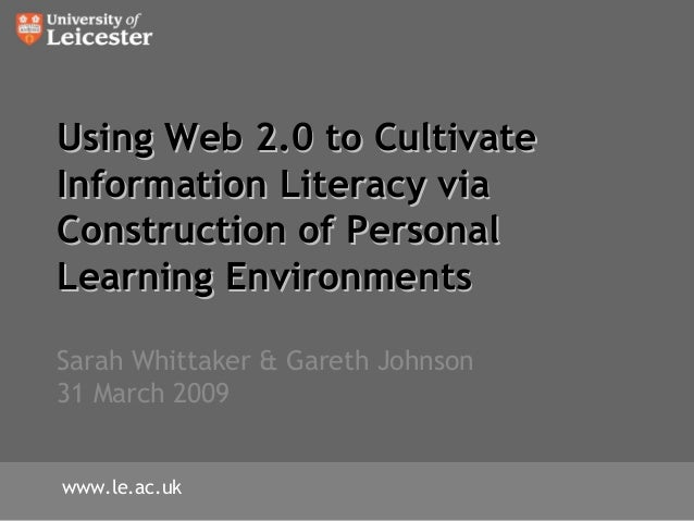Using Web 2.0 to CultivateUsing Web 2.0 to Cultivate Information Literacy viaInformation Literacy via Construction of Pers...