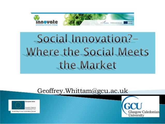 Geoffrey.Whittam@gcu.ac.uk Investing in our common future