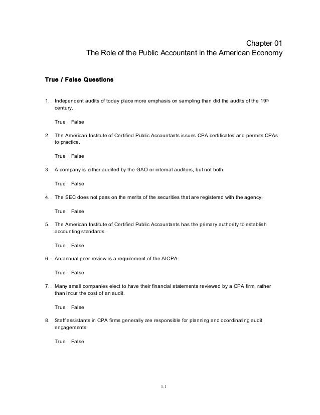 1-1  Chapter 01  The Role of the Public Accountant in the American Economy  True / False Questions  1.  Independent audits...