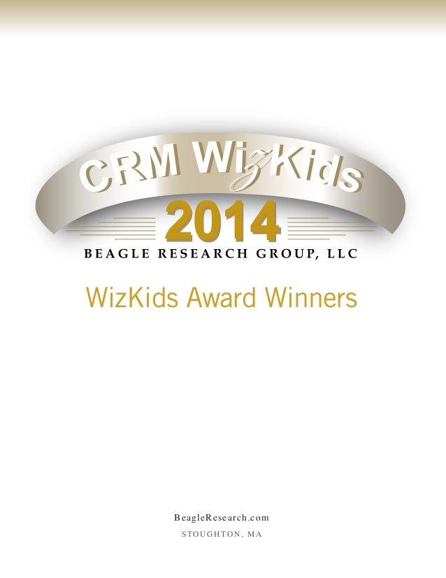 WizKids Award Winners 2014  Copyright © 2014 Beagle Research Group, LLC Page 5  BeagleResearch.com  STOUGHTON, MA  WizKids...