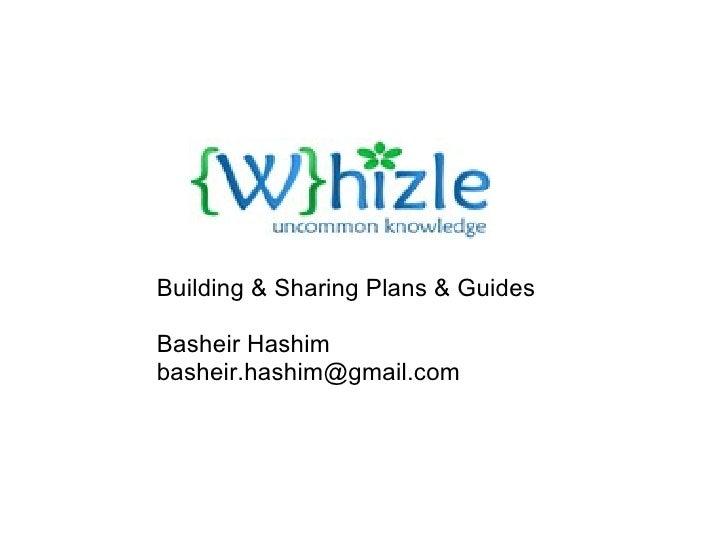 Building & SharingPlans & Guides Basheir Hashim [email_address]