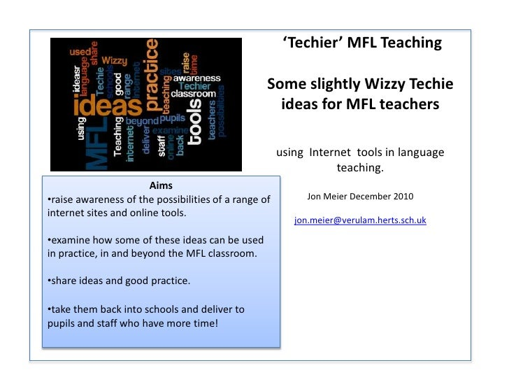 'Techier' MFL Teaching<br />Some slightly Wizzy Techie ideas for MFL teachers<br />using  Internet  tools in language tea...