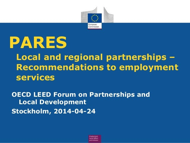 PARES Local and regional partnerships – Recommendations to employment services OECD LEED Forum on Partnerships and Local D...