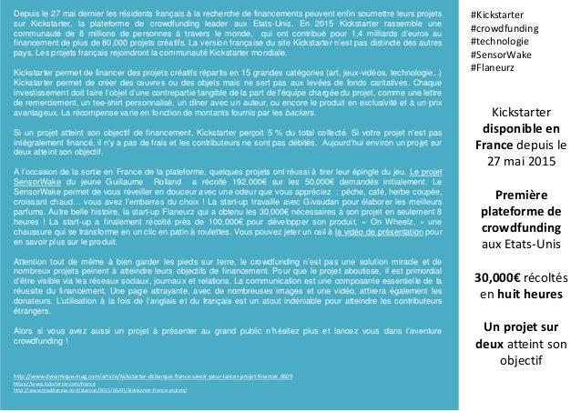 Depuis le 27 mai dernier les résidents français à la recherche de financements peuvent enfin soumettre leurs projets sur K...
