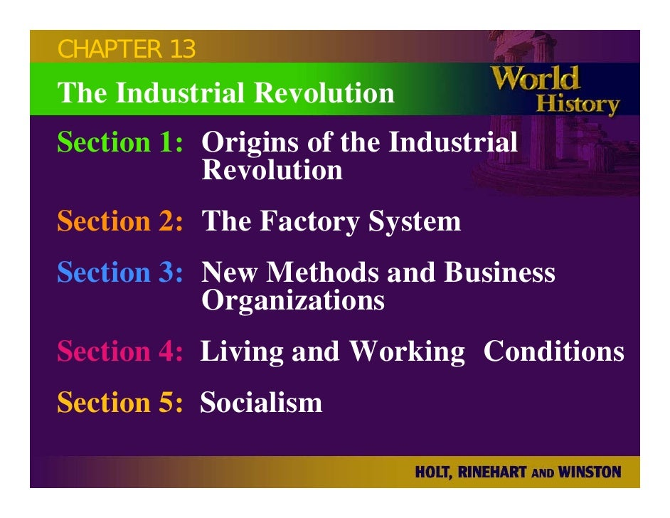 CHAPTER 13 The Industrial Revolution Section 1: Origins of the Industrial            Revolution Section 2: The Factory Sys...