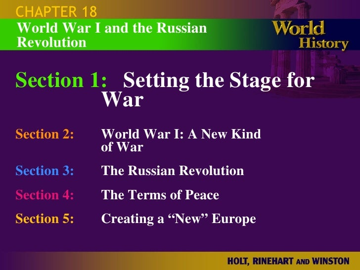 CHAPTER 18 Section 1: Setting the Stage for  War Section 2: World War I: A New Kind  of War Section 3: The Russian Revolut...