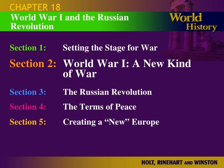 CHAPTER 18 Section 1: Setting the Stage for War Section 2: World War I: A New Kind  of War Section 3: The Russian Revoluti...