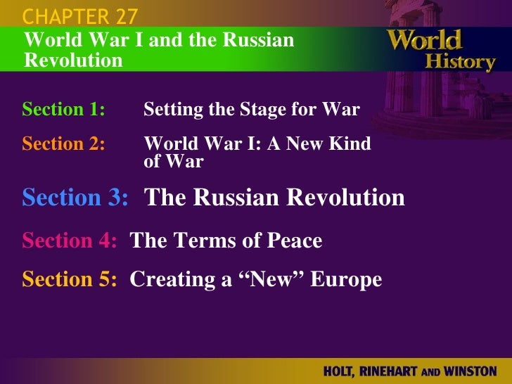 CHAPTER 27 Section 1: Setting the Stage for War Section 2: World War I: A New Kind  of War Section 3: The Russian Revoluti...