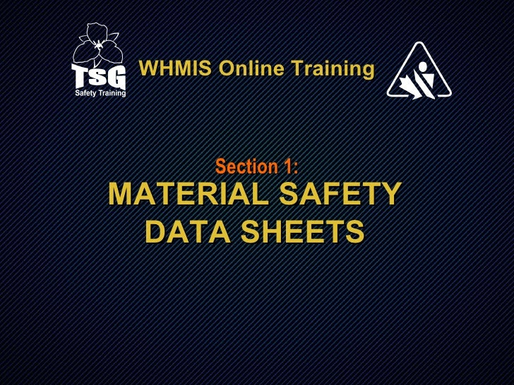 WHMIS Online Training Section 3: MATERIAL SAFETY DATA SHEETS