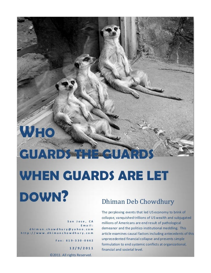 WHOGUARDS THE GUARDSWHEN GUARDS ARE LETDOWN?                                     Dhiman Deb Chowdhury                     ...