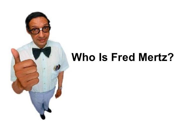 Who Is Fred Mertz?