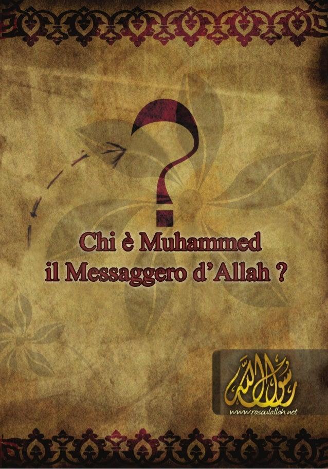 Chi è Muhammedil Messaggero d'Allah ?