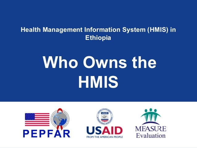 Health Management Information System (HMIS) inEthiopiaWho Owns theHMIS