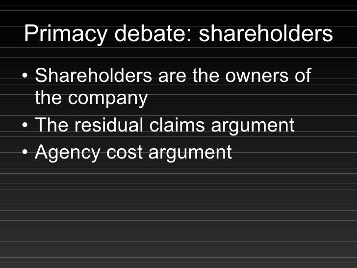 stakeholders and shareholders debate Understand the shareholder vs stakeholders debate watch this video which summarises why the shareholder versus stakeholder debate is missing the point edward freeman explains why there isn't necessarily a conflict between shareholder and stakeholder interests.