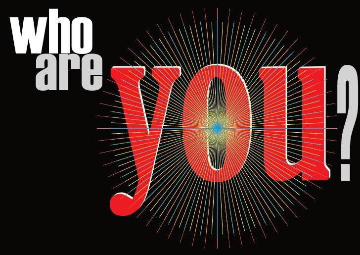 you? who  are
