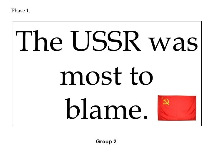who is to blame for cold war essay Read this history other essay and over 88,000 other research documents the united states is to blame for the cold war the us is to blame for the cold war from when world war ii ended in 1945 all the way.
