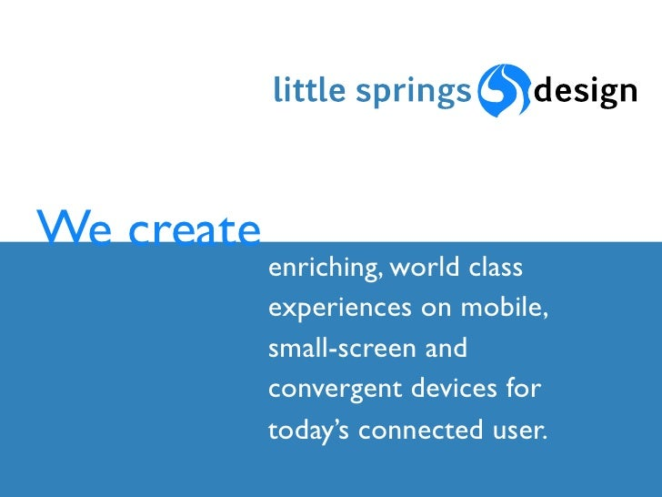 We create             enriching, world class             experiences on mobile,             small-screen and             c...