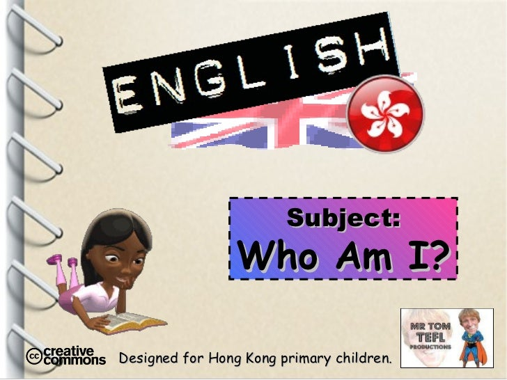Designed for Hong Kong primary children. Subject: Who Am I?