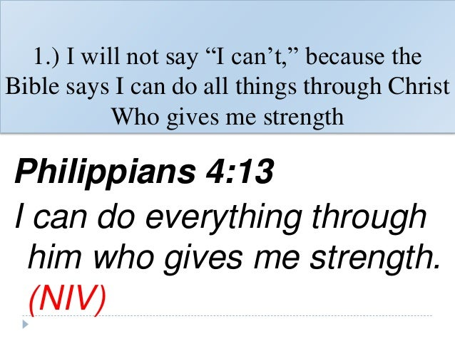 KEYS TO SUCCESS IN THE CHRISTIN LIFE 82 1 I Will Not Say Cant Because The Bible Says Can Do All Things Through Christ Who Gives Me Strength