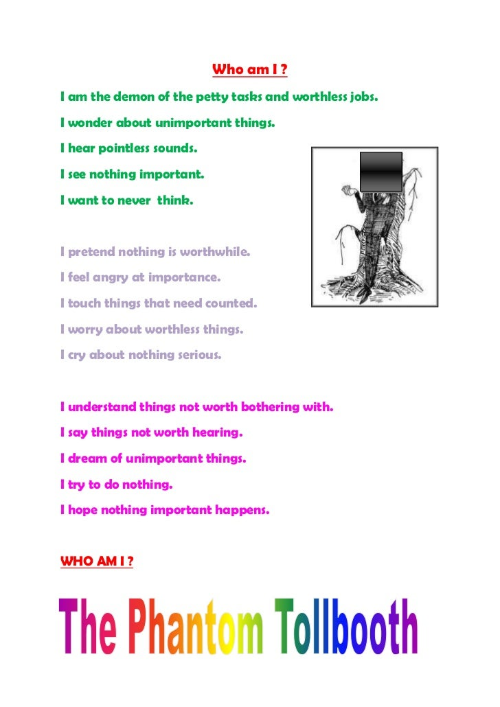 Who am I ?<br />I am the demon of the petty tasks and worthless jobs.<br />I wonder about unimportant things.<br />3790950...