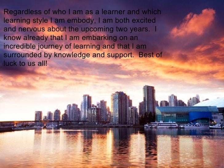who am i as a learner It's a well-known fact that there are different approaches to how we learn based on our own characteristics knowing how you retain information best can help you to understand not only your ideal way of learning, but how to get more enjoyment from any course take the quiz below to find out what type of learner you are.