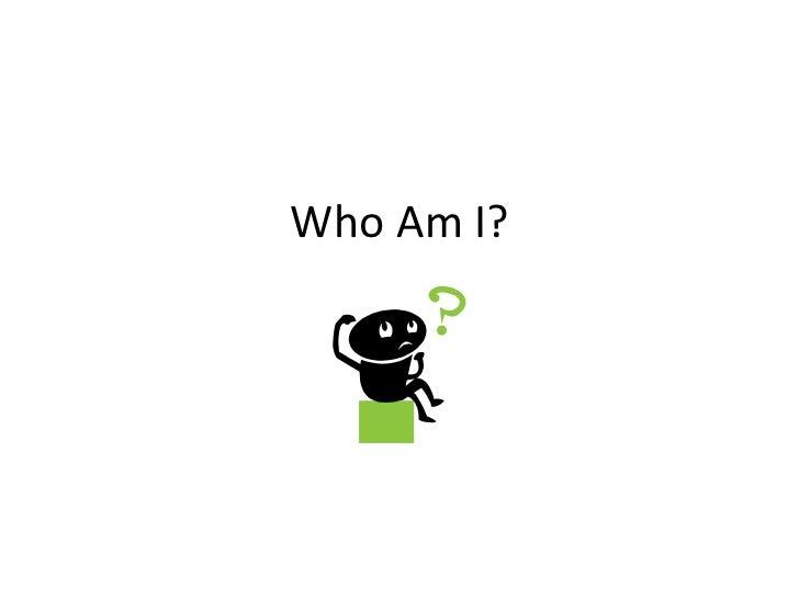 Who Am I? .