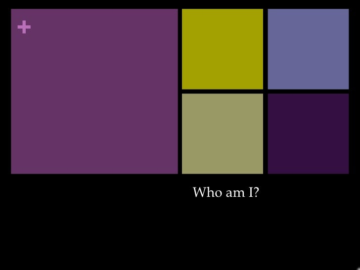 Who am I? <br />
