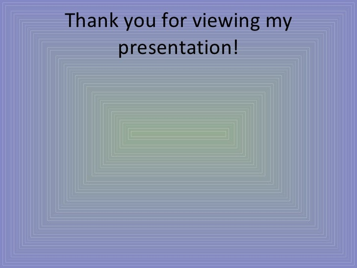 Thank you for viewing my presentation!