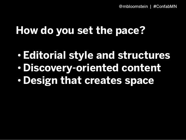 @mbloomstein | #ConfabMN How do you set the pace? 1. Editorial style and structures