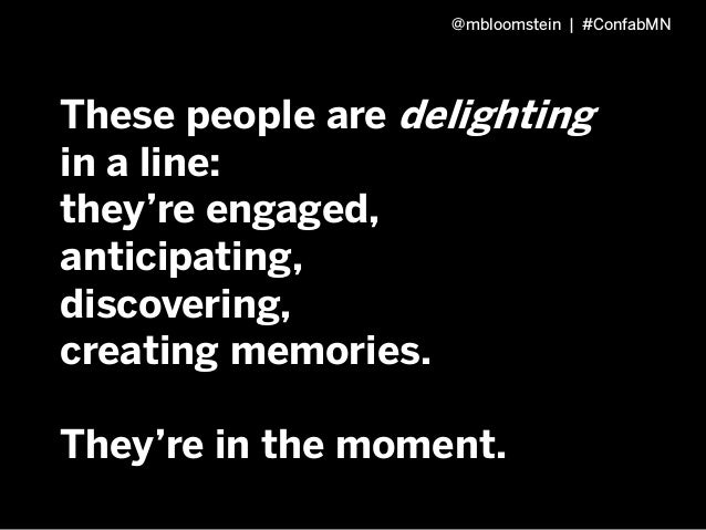 These people are delighting in a line: they're engaged, anticipating, discovering, creating memories thanks to content. @m...