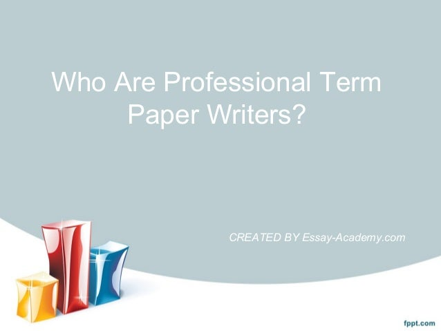 Professional term paper writing
