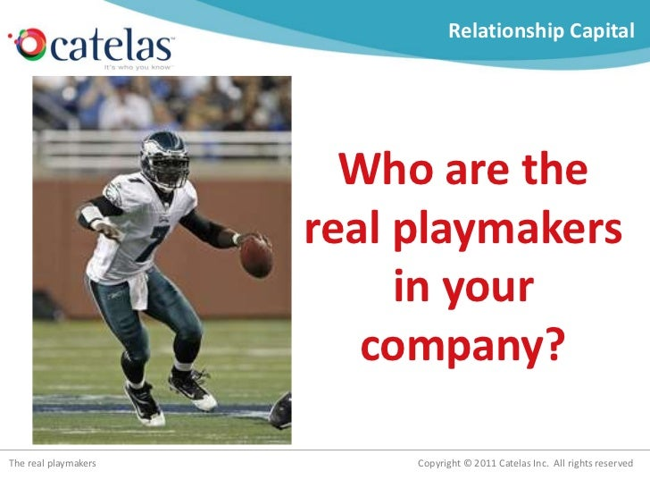 Relationship Capital<br />Who are the real playmakers in your company?<br />