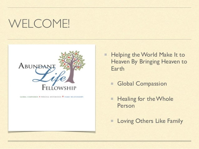 WELCOME! Helping the World Make It to Heaven By Bringing Heaven to Earth Global Compassion Healing for the Whole Person Lo...