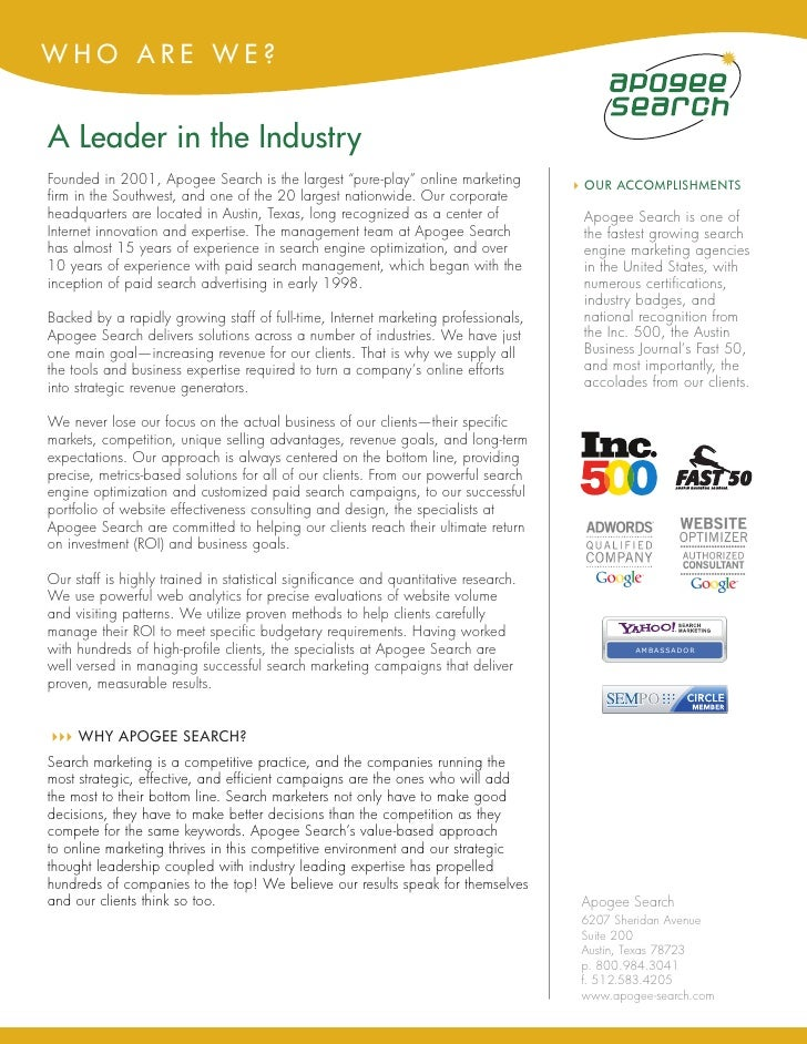 "WHO ARE WE?   A Leader in the Industry Founded in 2001, Apogee Search is the largest ""pure-play"" online marketing         ..."