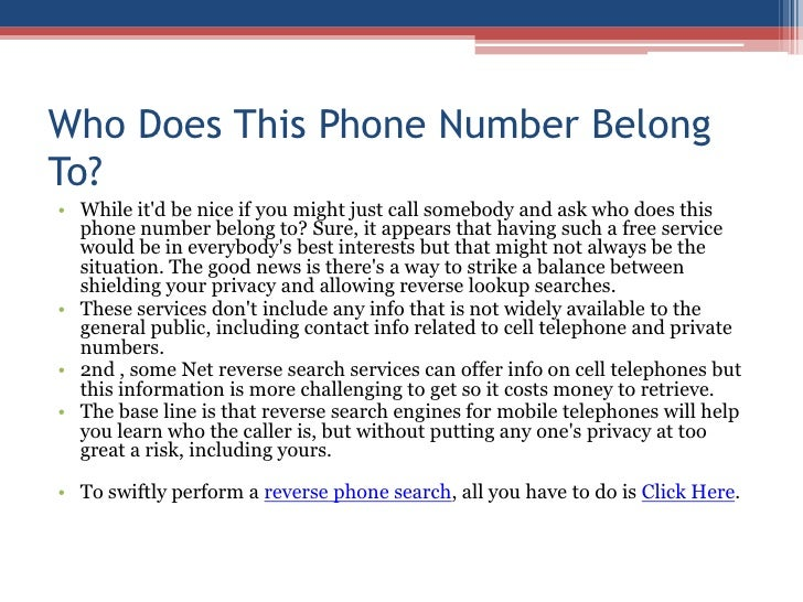 Who Does This Phone Number Belong To?<br />While it'd be nice if you might just call somebody and ask who does this p...