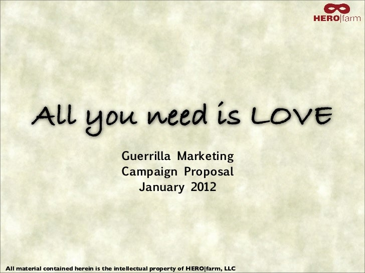 All you need is LOVE                                      Guerrilla Marketing                                      Campaig...