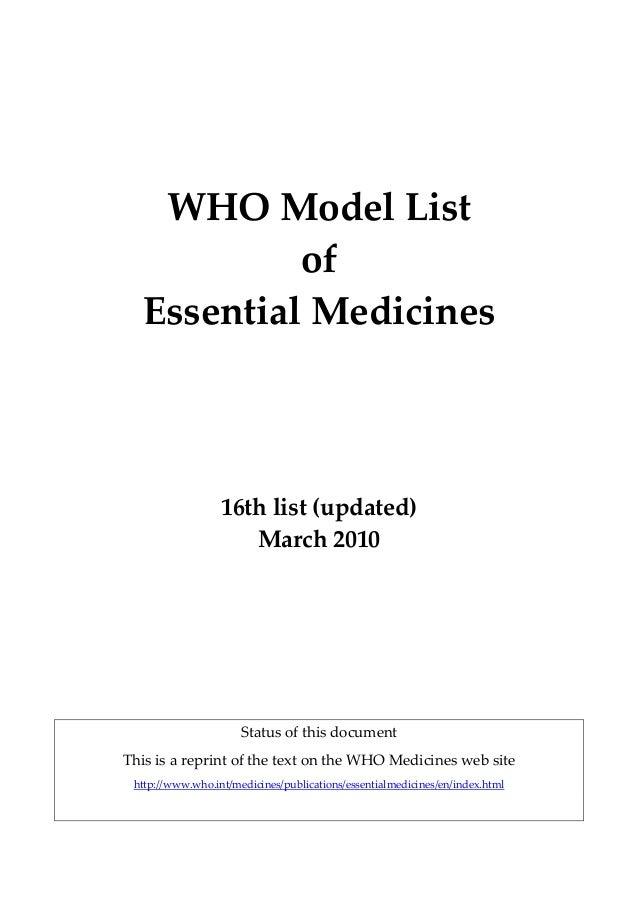 WHOModelList of EssentialMedicines      16thlist(updated) March2010     Statusofthisdocument...