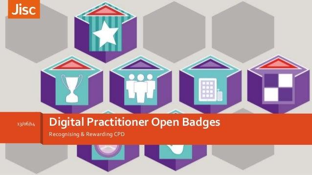 Recognising & Rewarding CPD Digital Practitioner Open Badges13/06/14