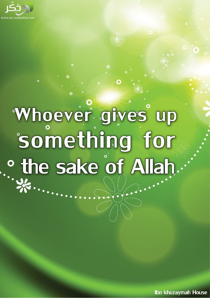 Whoever gives up something for the sake of Allah, Allah will substitute him with    something better    In the Name of All...