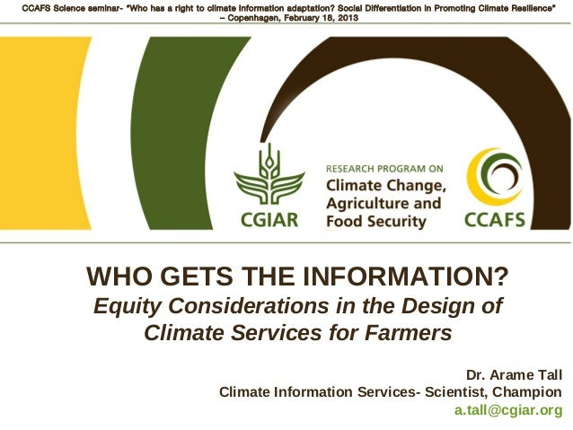"""CCAFS Science seminar- """"Who has a right to climate information adaptation? Social Differentiation in Promoting Climate Res..."""