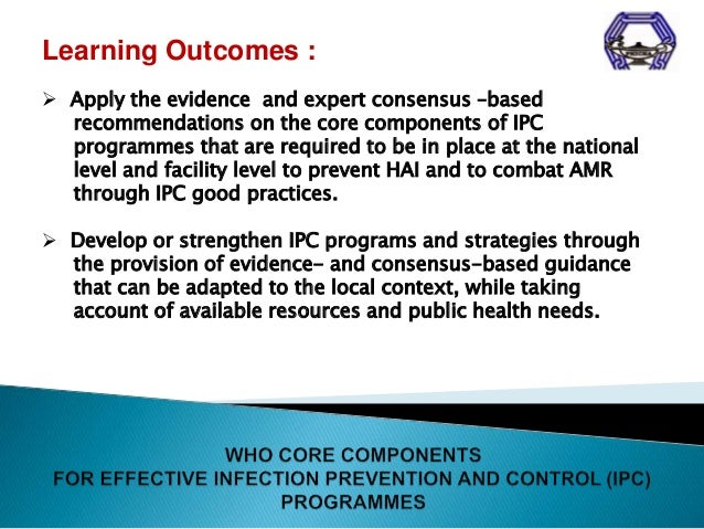 WHO Guidelines on Core Components of Infection Prevention and Control (IPC) Programmes Slide 2