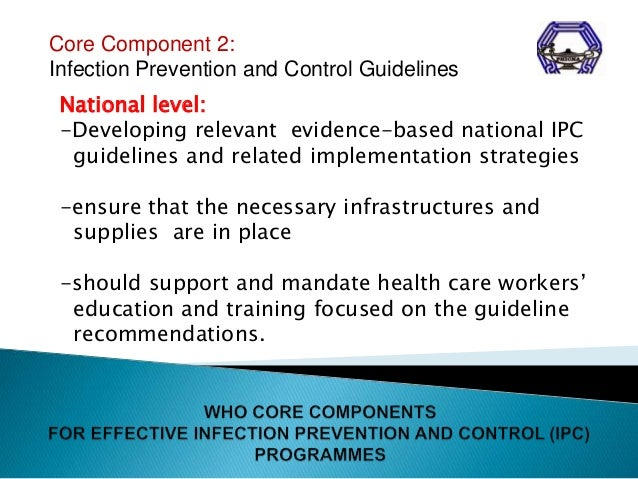 principles of infection prevention and control Infection prevention and control (ip & c) wound management principles the  following infection prevention and control measures should be.