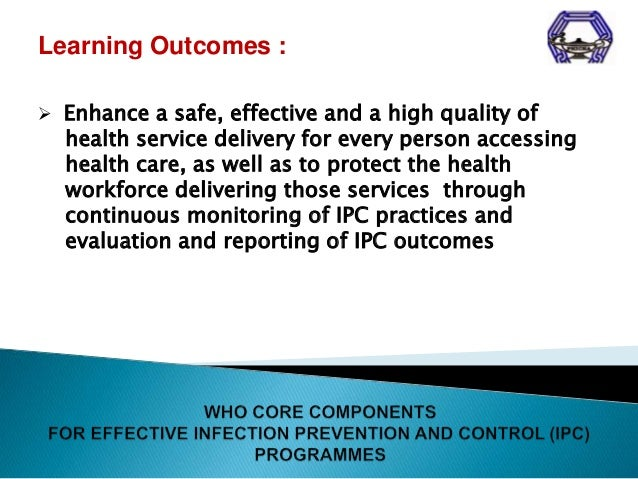 WHO Guidelines on Core Components of Infection Prevention and Control (IPC) Programmes Slide 3