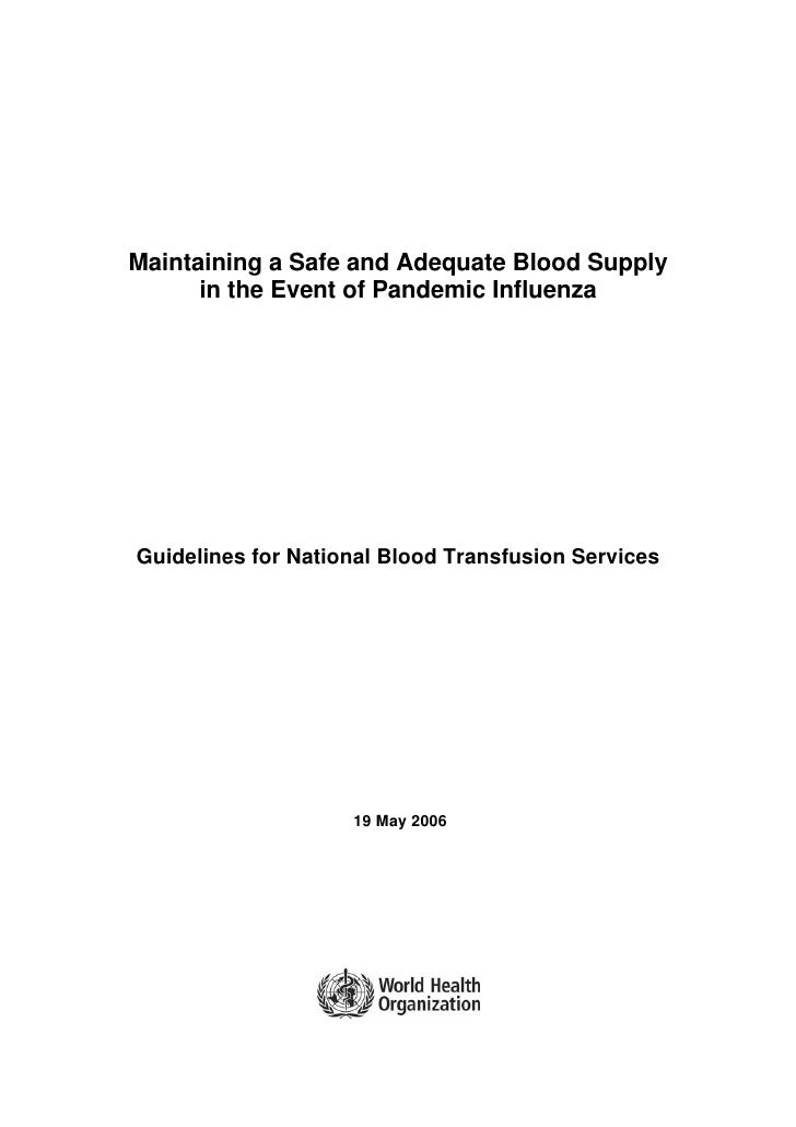 Maintaining a Safe and Adequate Blood Supply       in the Event of Pandemic Influenza     Guidelines for National Blood Tr...