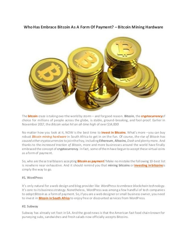 Who has embrace bitcoin as a form of payment bitcoin mining hardware