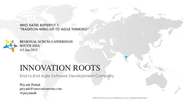 © 2013-2015 www.innovationroots.com; All Rights Reserved. INNOVATION ROOTS End-to-End Agile Software Development Company W...
