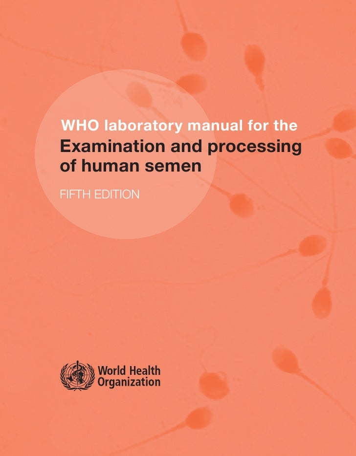 WHO laboratory manual for theExamination and processingof human semenFIFTH EDITION