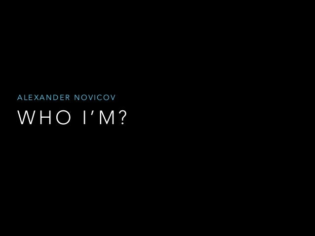 ALEXANDER NOVICOV  WHO I'M?