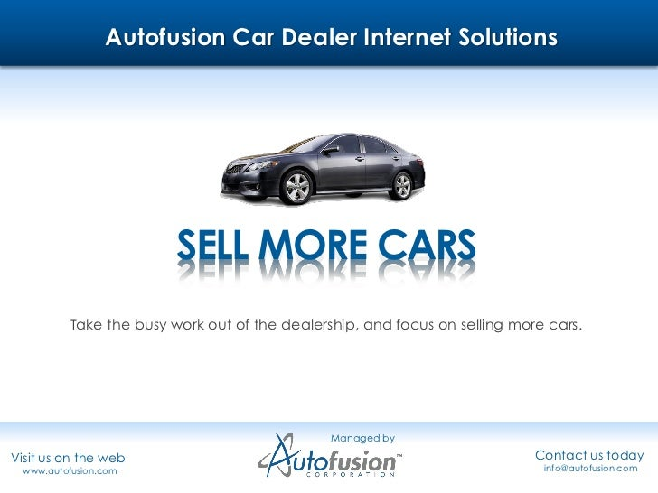 Autofusion Car Dealer Internet Solutions                         SELL MORE CARS          Take the busy work out of the dea...