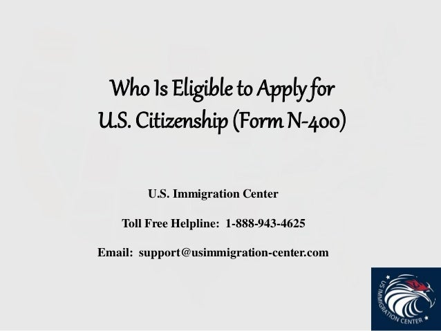 Who Is Eligible To Apply For Us Citizenship Form N 400